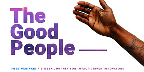 Free Online Webinar: Introduction to 'The Good People' program tickets