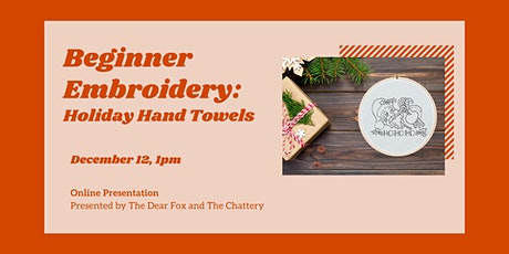 Beginner Embroidery: Holiday Hand Towels - ONLINE CLASS + SUPPLIES tickets