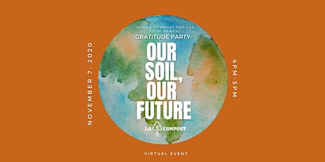 2020 Gratitude Party: Our Soil, Our Future tickets