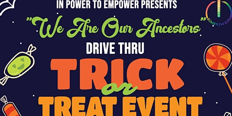 "IPTE Presents ""We Are Our Ancestors"" Drive Thru Trick or Treat Event tickets"