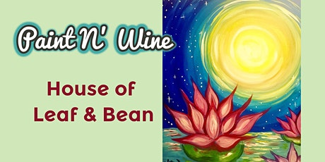 Paint N' Wine at House of Leaf & Bean tickets