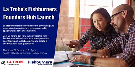 La Trobe's Fishburners Founders Hub Launch tickets
