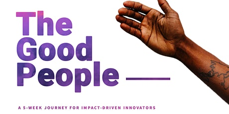 The Good People: Designing for Social Impact tickets