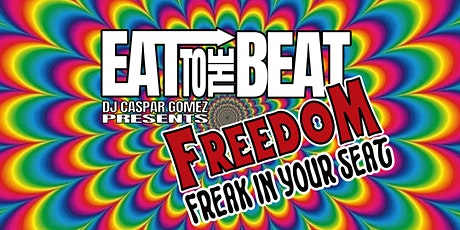 Eat To The Beat & Caspar Gomez present Freedom tickets