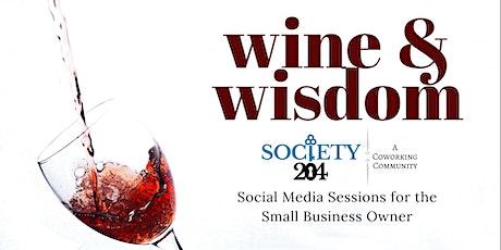 Wine & Wisdom | A Small Business Social Media Seri tickets