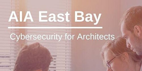 Cybersecurity for Architects (1 LU) tickets