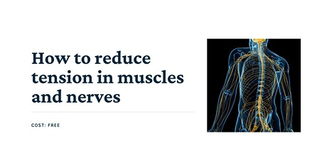 Reducing tension in the muscles and nerves