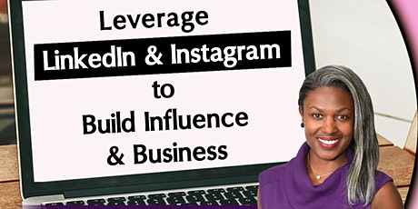 Leverage LinkedIn & Instagram to Build Influence & Business tickets