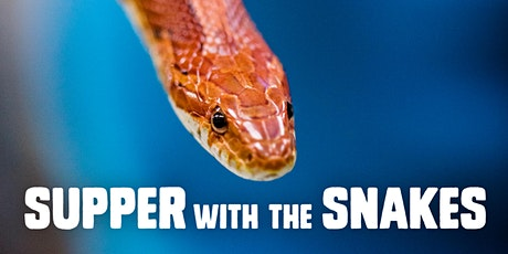 Supper with the Snakes Slithers Home tickets