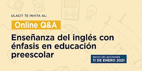 Online Q&A: Enseñanza del inglés con énfasis en educación preescolar entradas