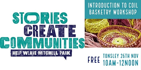 Introduction to  Coil Basketry | Help Weave Mitchell Park | Tonsley tickets
