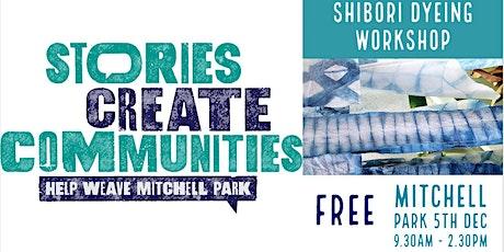 Shibori Dyeing |  Help Weave Mitchell Park | Mitchell Park tickets