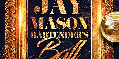 The Jay Mason Bartenders Ball tickets