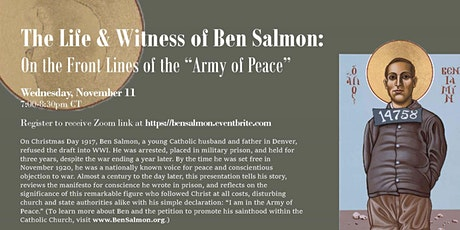"The Life & Witness of Ben Salmon: On the Front Lines of the ""Army of Peace"" tickets"