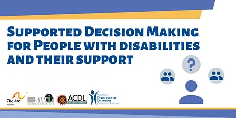 Supported Decision Making  for People with Disabilities and their Supports tickets