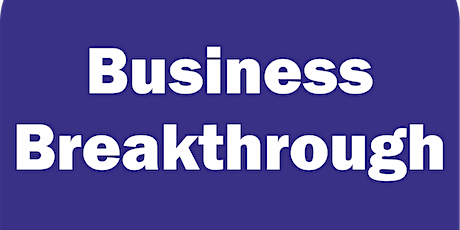 Business Breakthrough - Gloucestershire ONLINE 18th December 2020 tickets