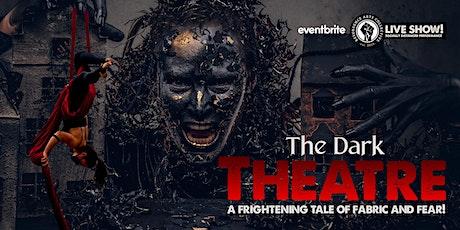 The Dark Theatre tickets
