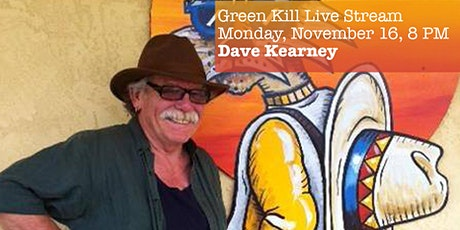 Green Kill Live Stream, Monday, November 16, 8 PM, Dave Kearney tickets