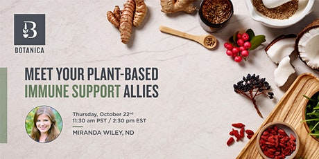 Meet Your Plant-Based Immune Support Allies tickets