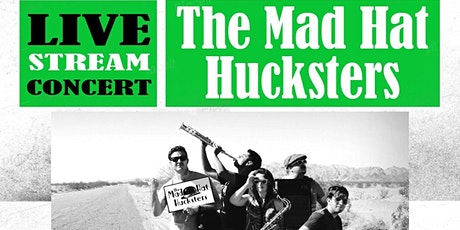THE MAD HAT  HUCKSTERS LIVE STREAM tickets