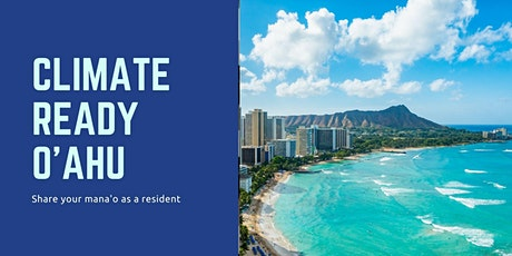 Towards a Climate Ready Oahu: Learning and Discussion Sessions tickets
