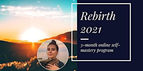 REBIRTH 2021: 3-Month Self-Mastery Program tickets