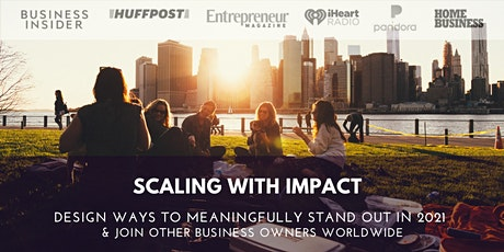 Scaling with Impact: Design Ways to Stand Out from 100K+ People in 2021 tickets