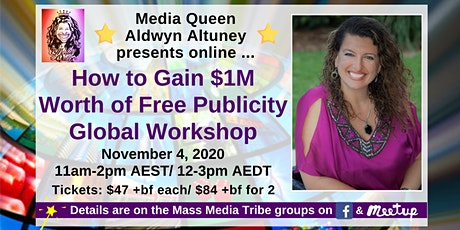 How to Gain $1M worth of Free Publicity Global Workshop tickets