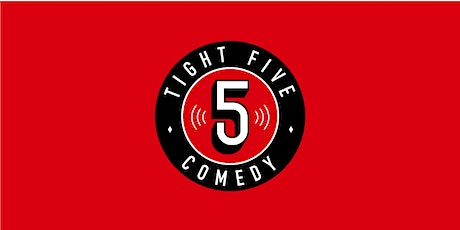 Tight 5 Comedy Newtown Fri. 30/10 7pm tickets