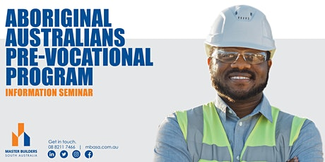 Master Builders SA Aboriginal Australians Pre -Vocational Program tickets