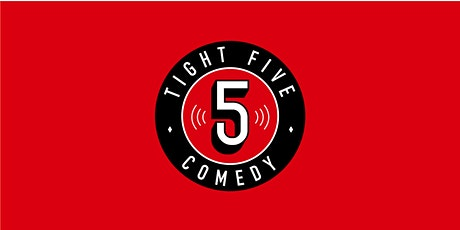 Tight 5 Comedy Newtown Fri. 30/10 9pm tickets