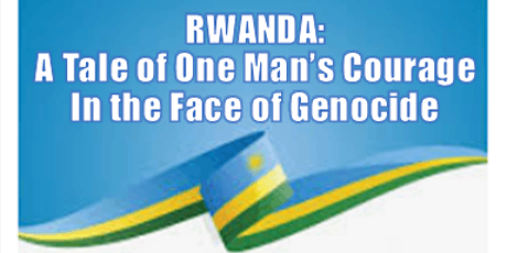 Rwanda - A Tale of One Man's Courage in the Face of Genocide tickets