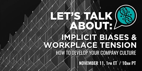 LET'S TALK ABOUT:  IMPLICIT BIASES & WORKPLACE TENSION tickets