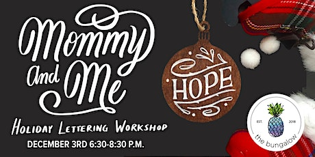 Mommy and Me Holiday Lettering Workshop tickets