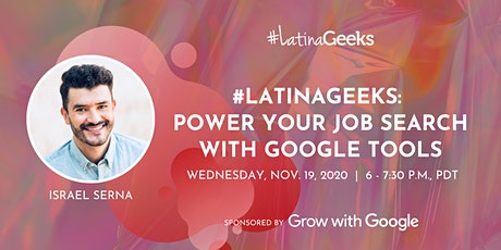 #LatinaGeeks: Power Your Job Search with Google Tools tickets