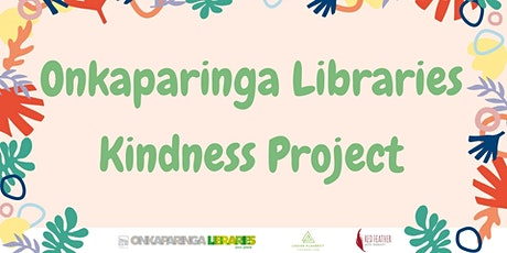 Onkaparinga Libraries Kindness Project - Woodcroft Library tickets
