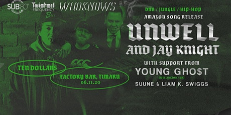 AMAZON {Timaru} Unwell, Jay Knight, Young Gho$t, Suune & LIam K. Swiggs tickets