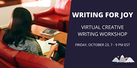 Writing for Joy: virtual creative writing workshop tickets