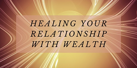Healing Your Relationship With Wealth tickets