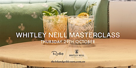 Whitley Neill Gin Masterclass, The Island Rooftop tickets