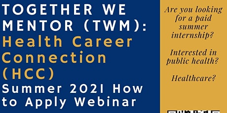 TWM: Health Career Connection (HCC) Summer 2021 How to Apply Webinar tickets