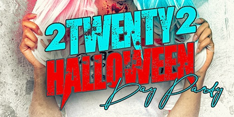 Halloween Day Party At 2Twenty2 tickets
