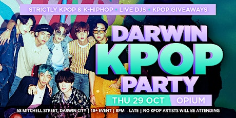 DARWIN KPOP PARTY | GRAND OPENING | THU 29 OCT tickets