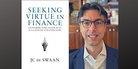 Seeking Virtue in Finance: Contributing to Society in a Conflicted Industry tickets