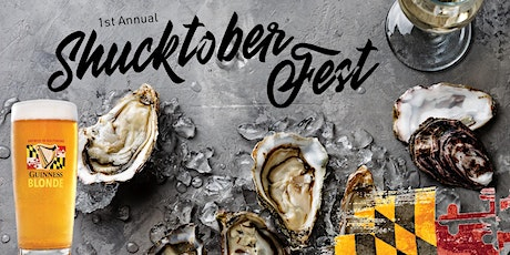 Shucktober Fest Oyster Celebration - 1st Annual tickets