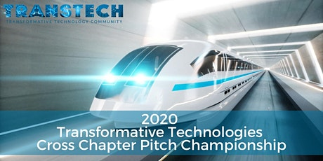 Transformative Technologies 2020 Cross Chapter Pitch Championship tickets