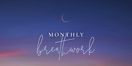 Monthly Breathwork - explore the breath, movement and sound tickets