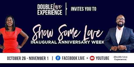 Double Love Experience Show Some Love Week tickets