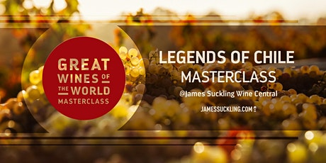 Great Wines of the World Masterclass: LEGENDS OF CHILE tickets
