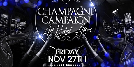 CHAMPAGNE CAMPAIGN BLACK FRIDAY tickets